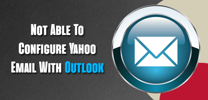 Configure Yahoo Email With Outlook