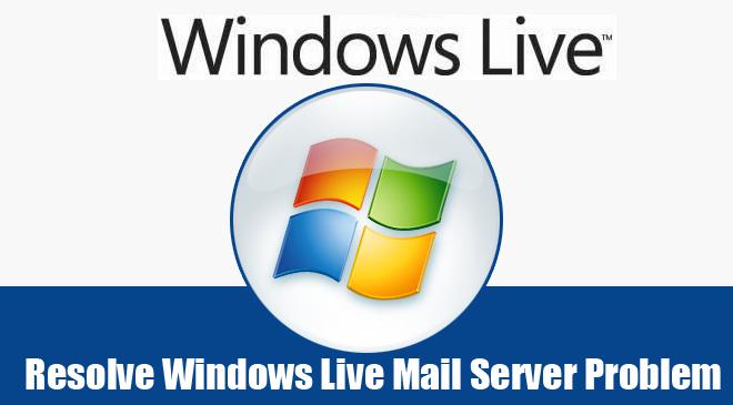Windows Live Mail Server Problem