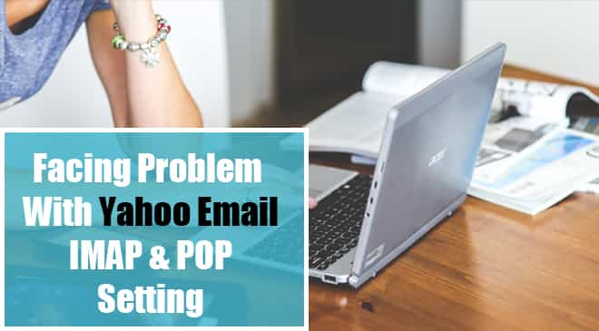 Yahoo Email IMAP & POP Setting