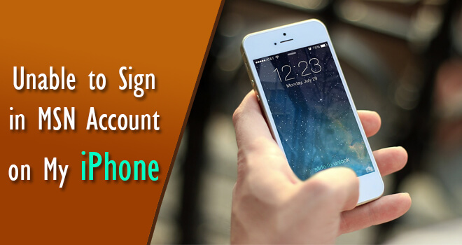 unable sign-in in msn email account in iphone