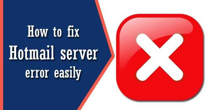 fix Hotmail server error easily
