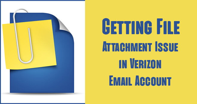 File Attachment Issue in Verizon Email Account