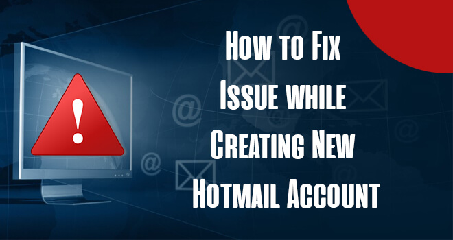 Fix Issue while Creating New Hotmail Account