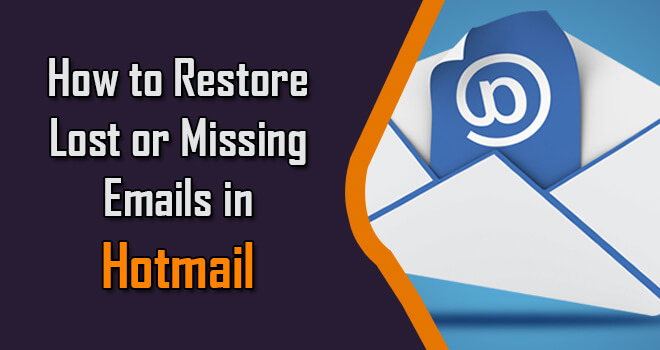 Restore Lost or Missing Emails in Hotmail